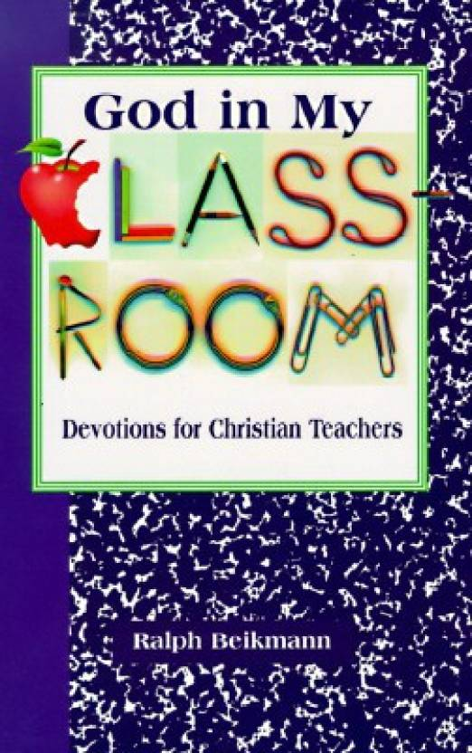 God in My Classroom: Devotions for Christian Teachers - Buy God in