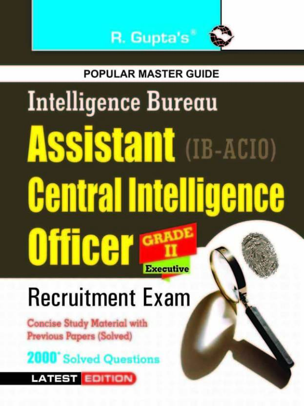 IBAsst Central Intelligence Officers (ACIO) Grade-II/Executive Exam Guide