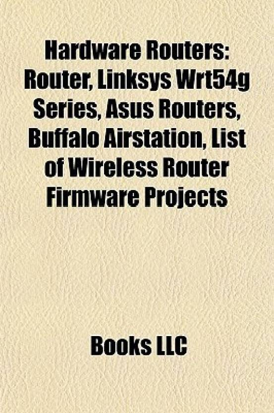 Hardware Routers: Router, Linksys Wrt54g Series, Asus