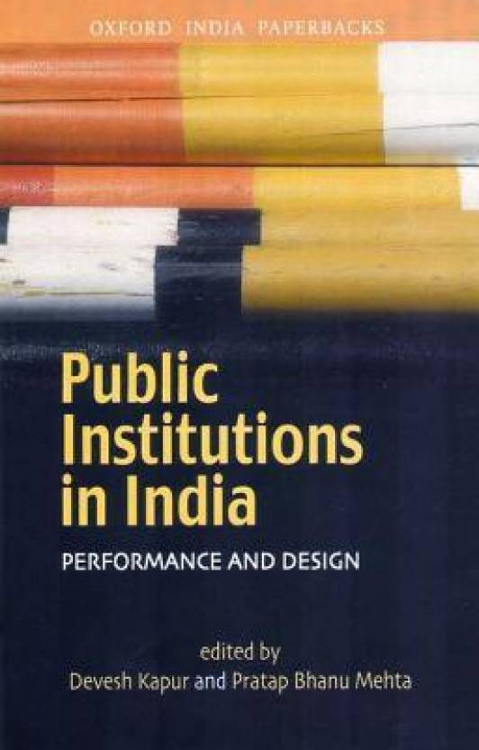 Public Institutions in India : Performance and Design 1st Edition
