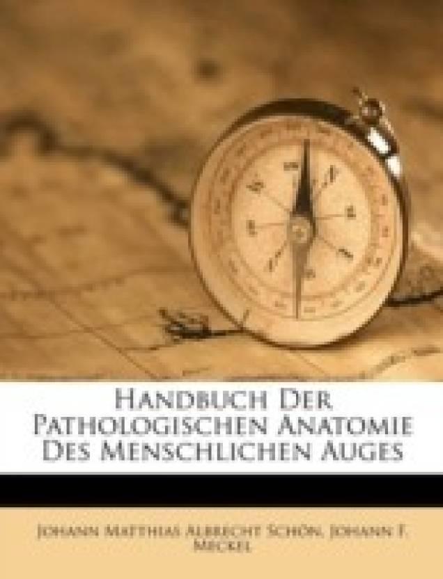 Handbuch Der Pathologischen Anatomie Des Menschlichen Auges - Buy ...