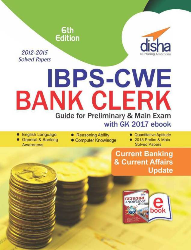 IBPS-CWE Bank Clerk Guide for Prelim & Main Exams with GK 2017 ebook 6th English Edition