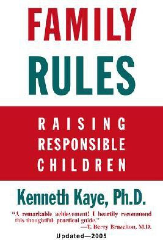Family Rules : Raising Responsible Children 2005 Edition