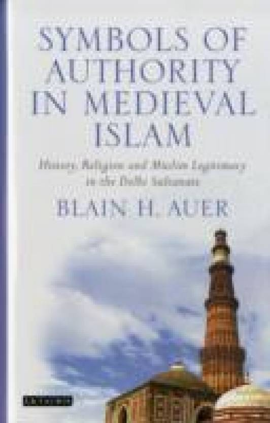 Symbols Of Authority In Medieval Islam History Religion And
