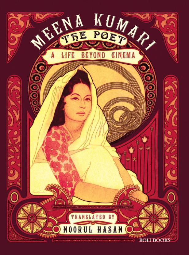 Meena Kumari the Poet : A Life Beyond Cinema