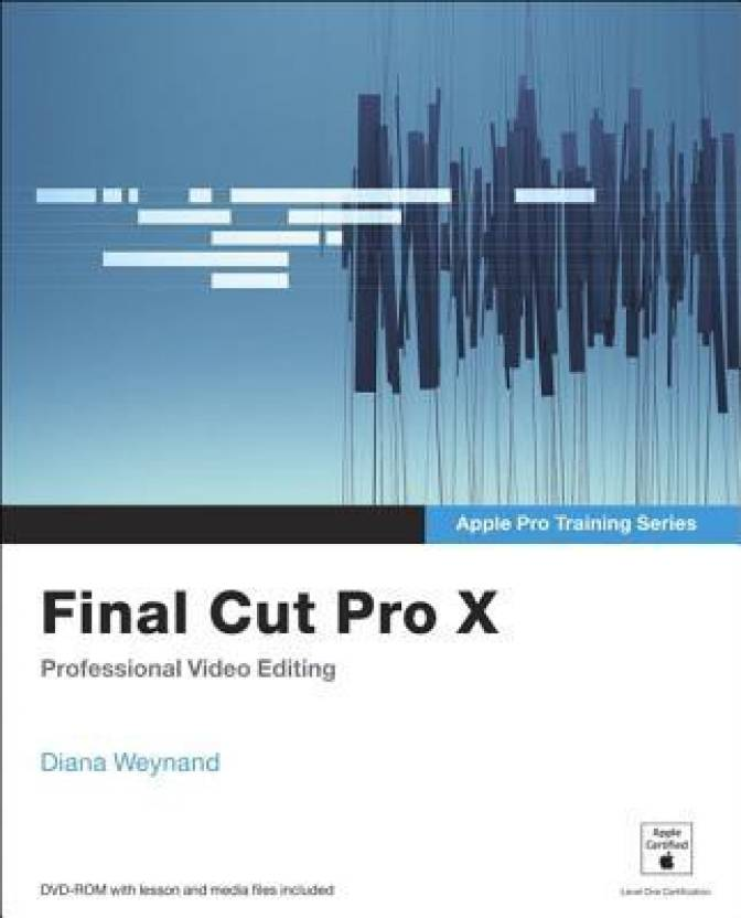 Final Cut Pro X: Buy Final Cut Pro X by Diana Weynand at Low Price