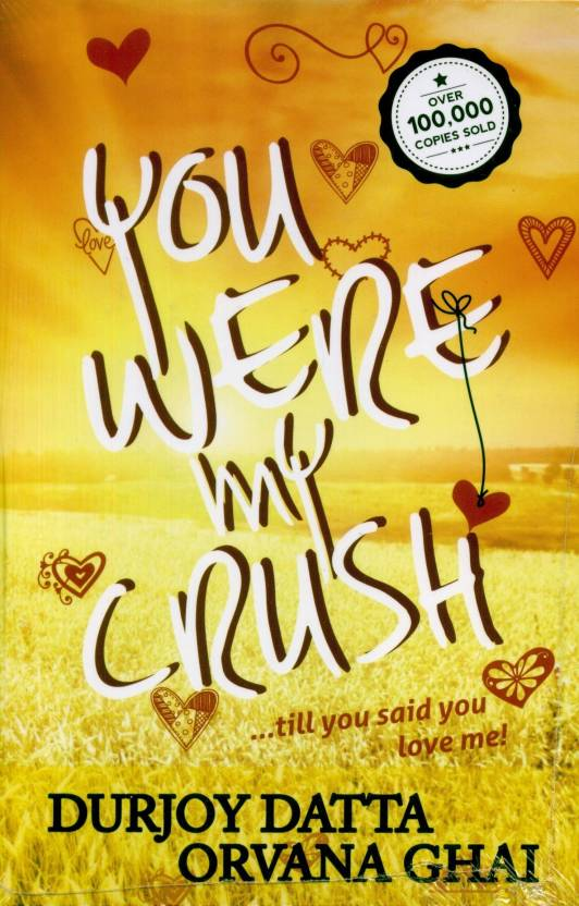 You Were My Crush!...till you said you love me! (Author Signed Copy)