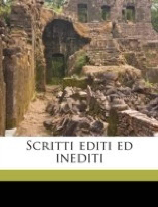 Scritti Editi Ed Inediti