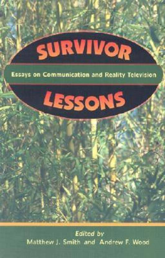 Survivor Lessons Essays On Communication And Reality Television  Survivor Lessons Essays On Communication And Reality Television Columbia Business School Essay also Definition Essay Paper  Essay About English Class