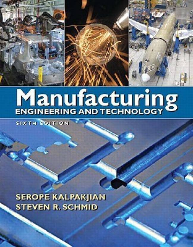 Manufacturing Engineering and Technology 6th Edition