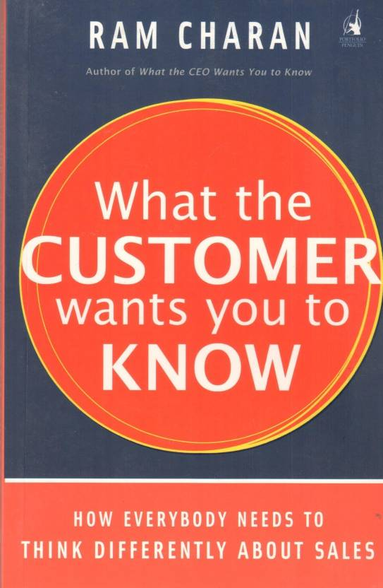 What the Customer Wants You to Know : How Everybody Needs to Think Differently