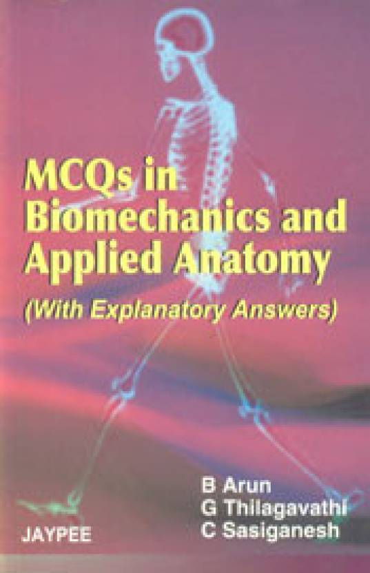 Mcqs In Biomechanics And Applied Anatomy With Explanatory Answers