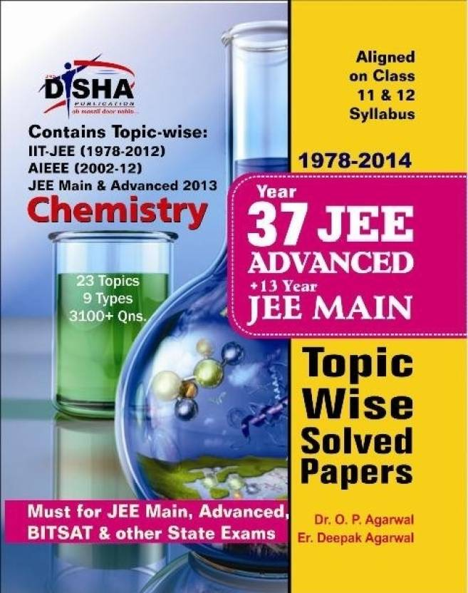 37 Years IIT-JEE Advanced + 13 yrs JEE Main Topic-wise Solved Paper CHEMISTRY 11th Edition