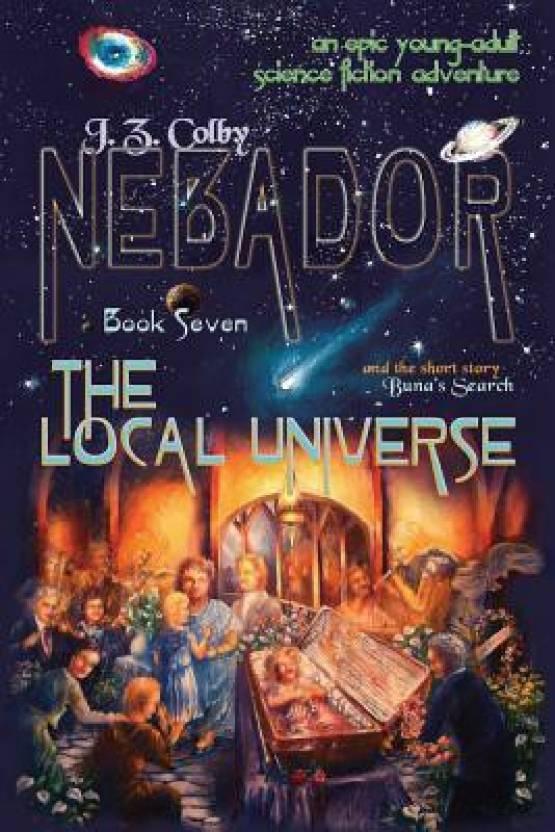 Nebador Book Seven: The Local Universe: (Global Edition)