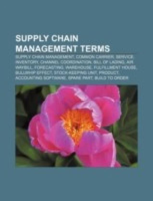 Supply Chain Management Terms: Supply Chain Management, Common