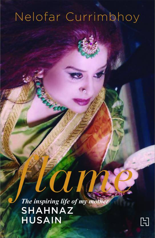 Flame: The Story of My Mother Shahnaz Husain