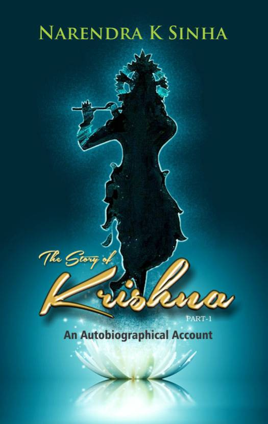The Story Of Krishna : An Autobiographical Account (Part 1): Buy The