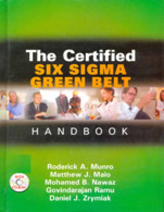 The Certified Six Sigma Green Belt Handbook With Cd By Munro