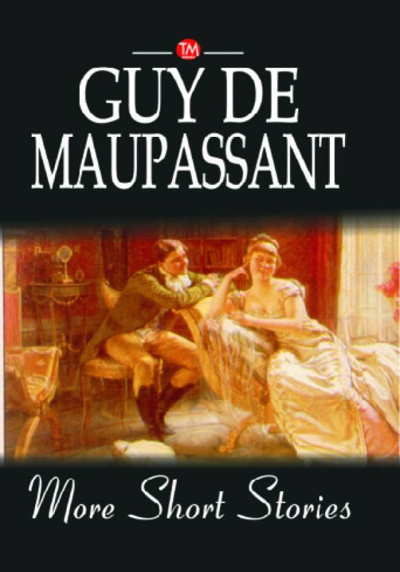 More Guy De Maupassant Short Stories Buy More Guy De Maupassant