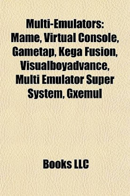Multi-Emulators: Mame, Virtual Console, Gametap, Kega Fusion