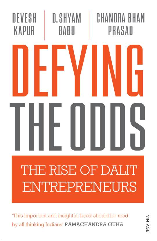 Defying the Odds : The Rise of Dalit Entrepreneurs