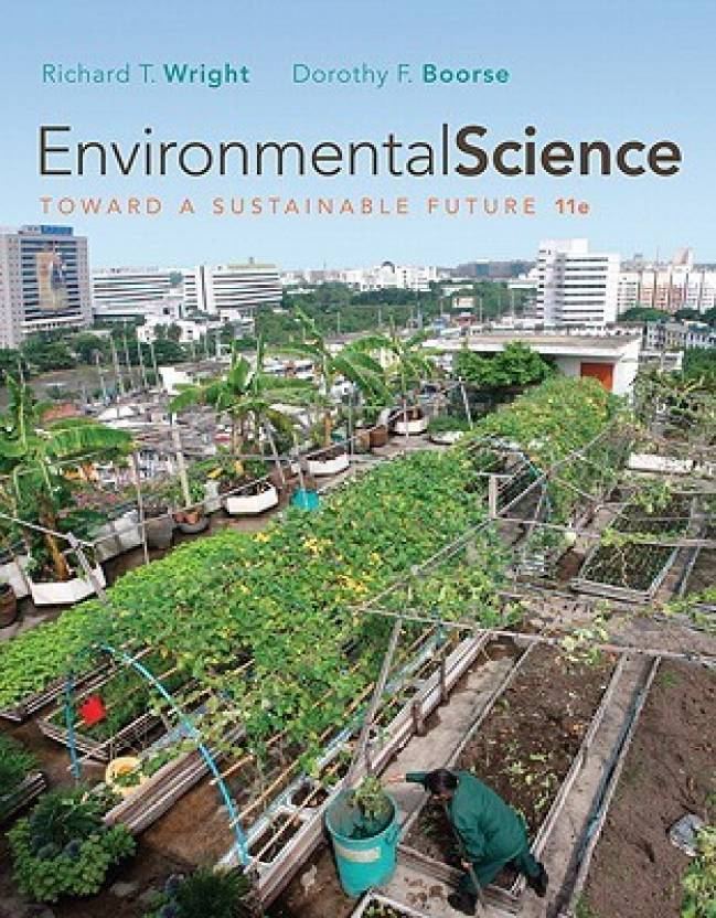 Environmental science by wright, richard t, boorse, dorothy.