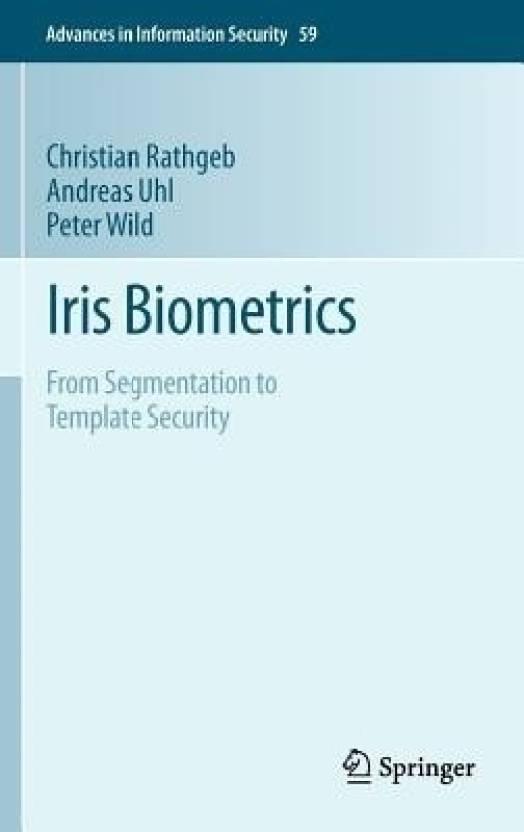 Iris Biometrics: From Segmentation to Template Security - Buy Iris ...