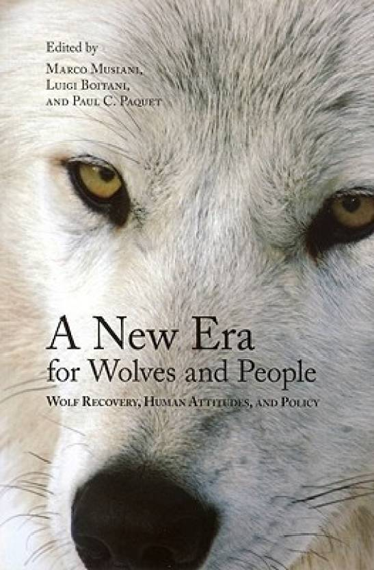 New Era for Wolves and People: Wolf Recovery, Human