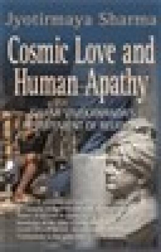 COSMIC LOVE AND HUMAN APATHY