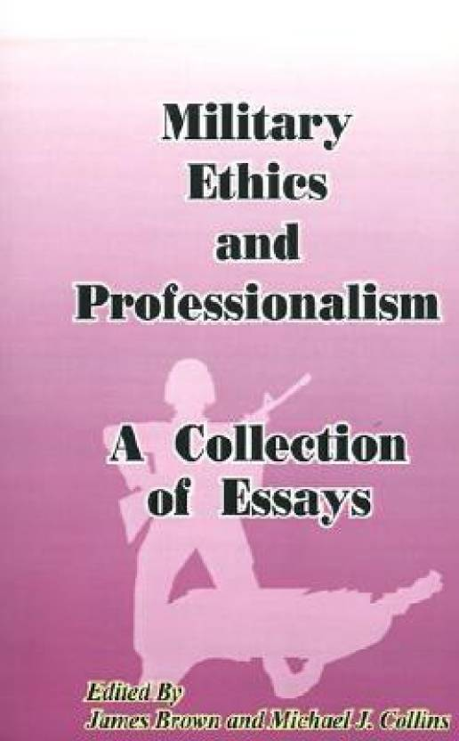 Essay About High School Military Ethics And Professionalism A Collection Of Essays National  Security Essay Research Paper Vs Essay also Essay Health Care Military Ethics And Professionalism A Collection Of Essays  English Essay Example
