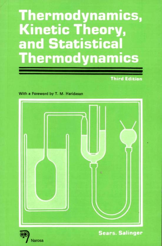 Thermodynamics, Kinetic Theory and Statistical Thermodynamics, Third Edition 466pp/PB 3rd Edition