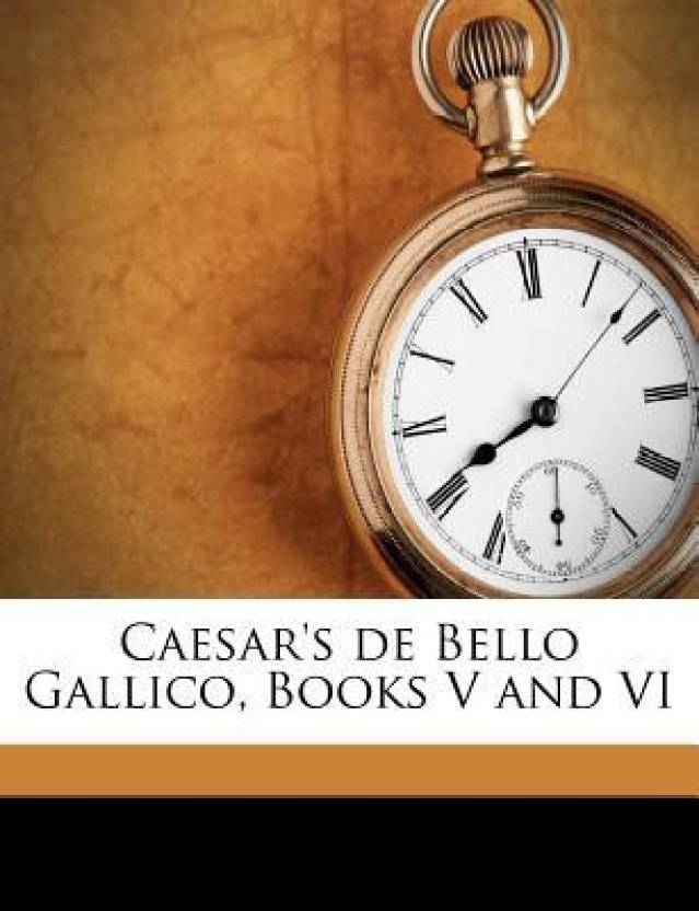Caesars De Bello Gallico Books V And Vi Buy Caesars De