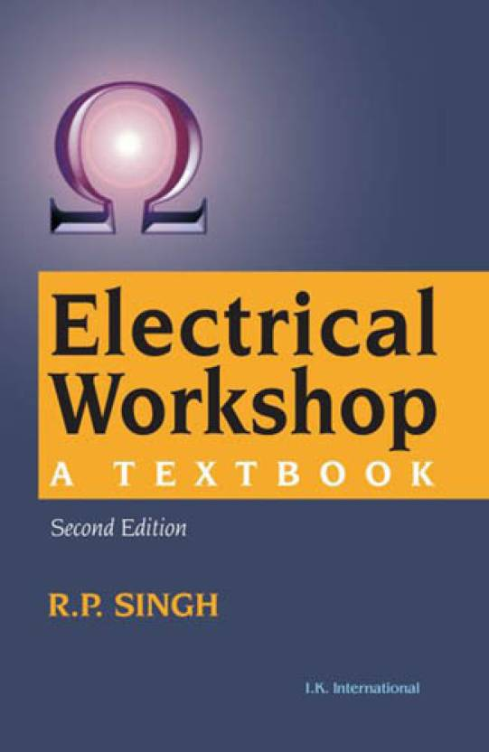 Electrical Workshop: A Textbook 2nd Edition: Buy Electrical Workshop