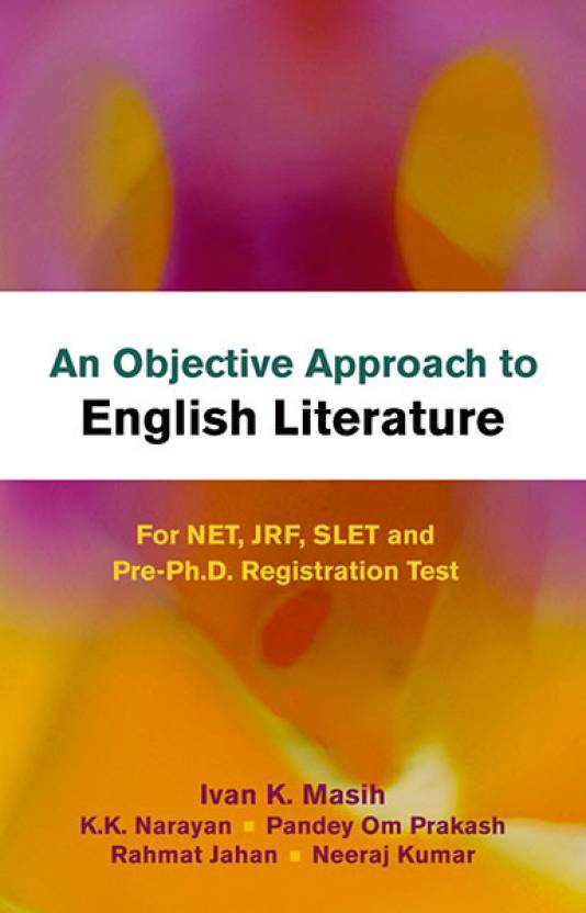 An Objective Approach to English Literature for NET, JRF, SLET and Pre-Ph.D. Registration Test 1 Edition