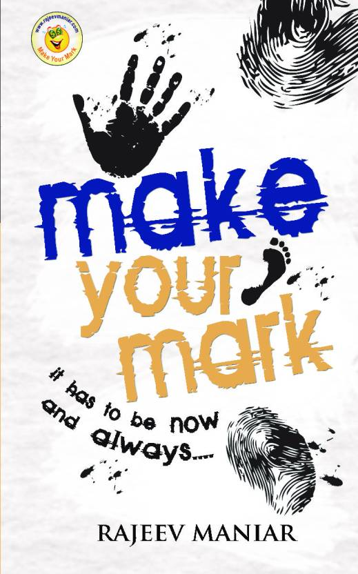 Make Your Mark : It has to be now and always..