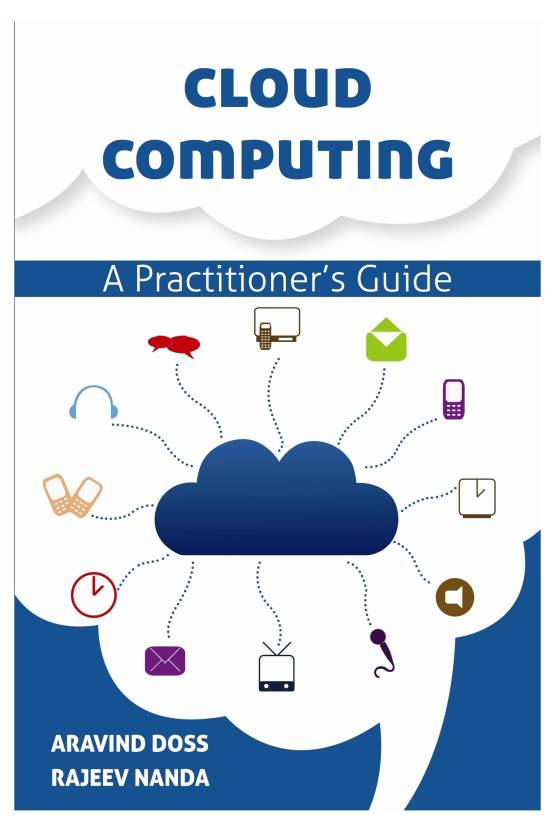 Cloud Computing : A Practitioner's Guide 1st Edition