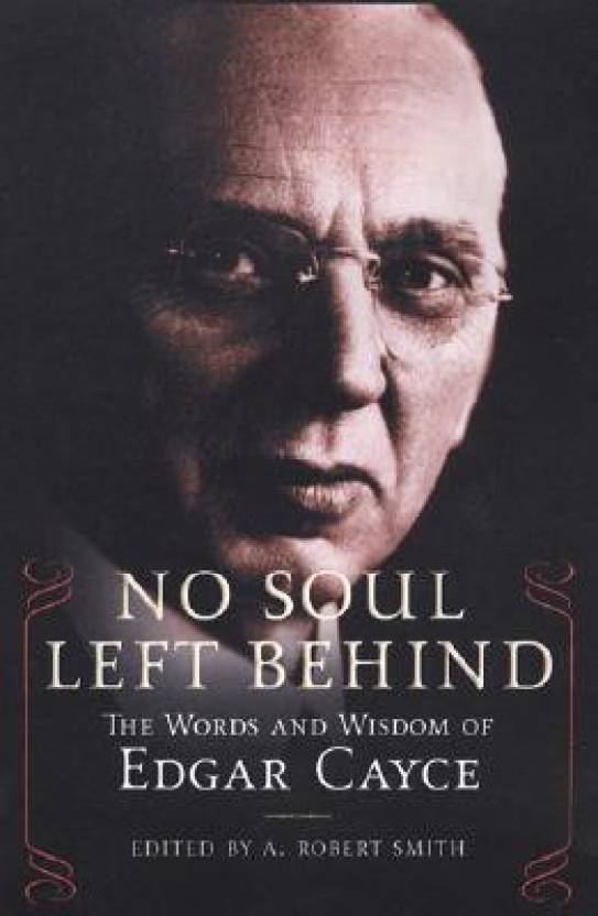 No Soul Left Behind: The Words and Wisdom of Edgar Cayce
