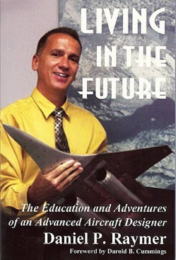 Living in the Future: The Education and Adventures of an