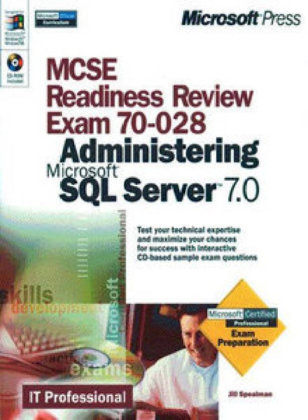 Mcse Readiness Review Exam 70 028 Administering Microsoft Sql