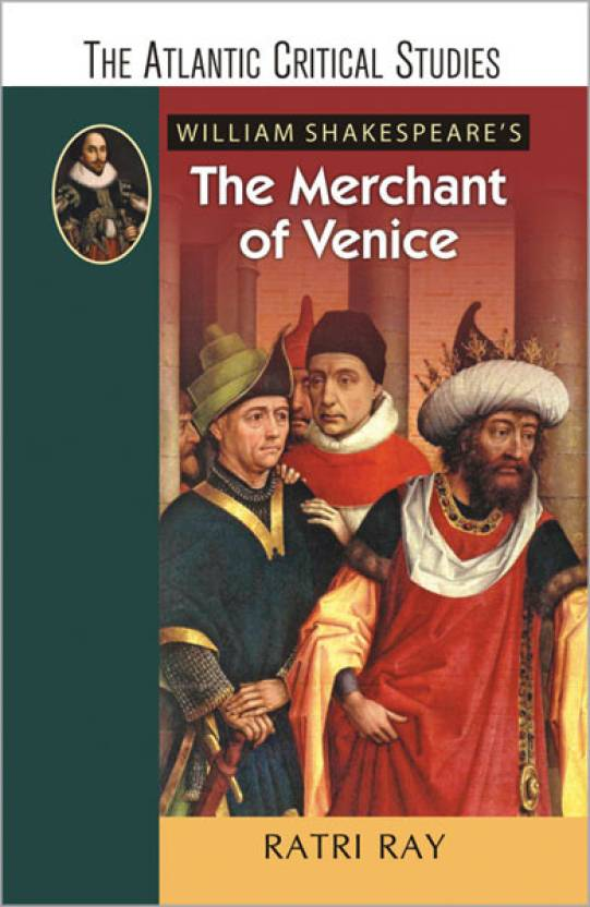 an analysis of william shakespeares the merchant of venice