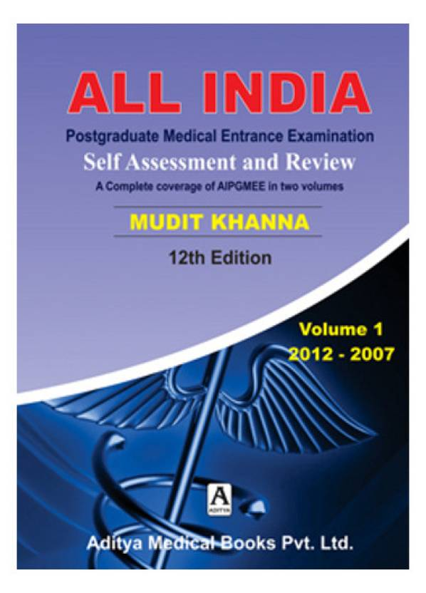 All India Postgraduate Medical Entrance Examination : Self Assessment and Review (Volume - 1) 2012 - 2007 12th Edition