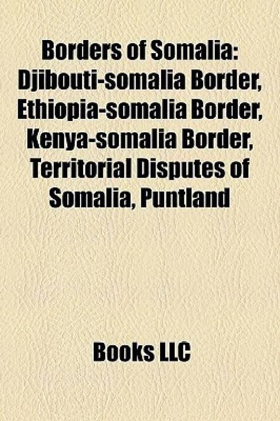 Borders of Somalia: Djibouti-Somalia Border, Ethiopia-Somalia Border