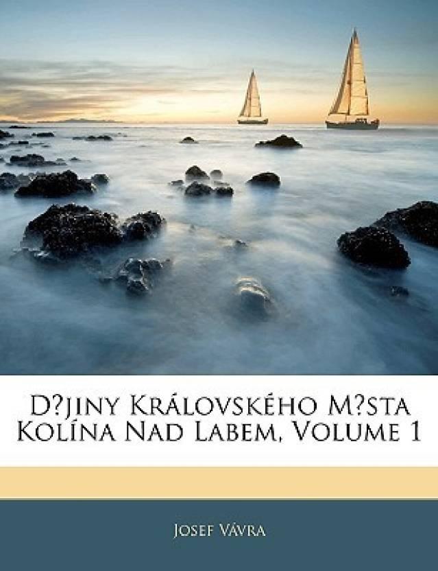 Dejiny Kr?lovsk?ho Mesta Kol?na Nad Labem, Volume 1: Buy