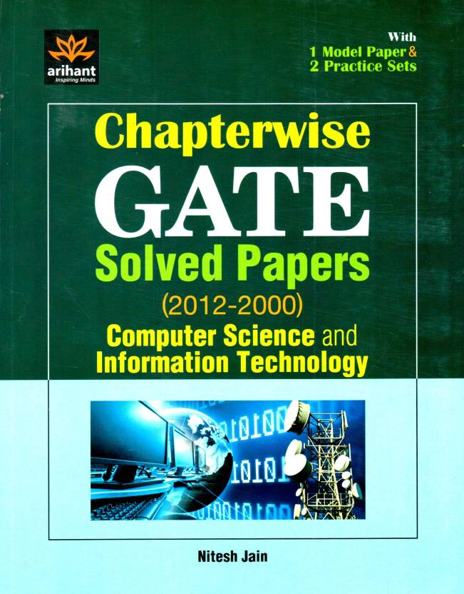 GATE: Computer Science and Information Technology Chapterwise Solved Papers (2011 - 2000) 1st Edition