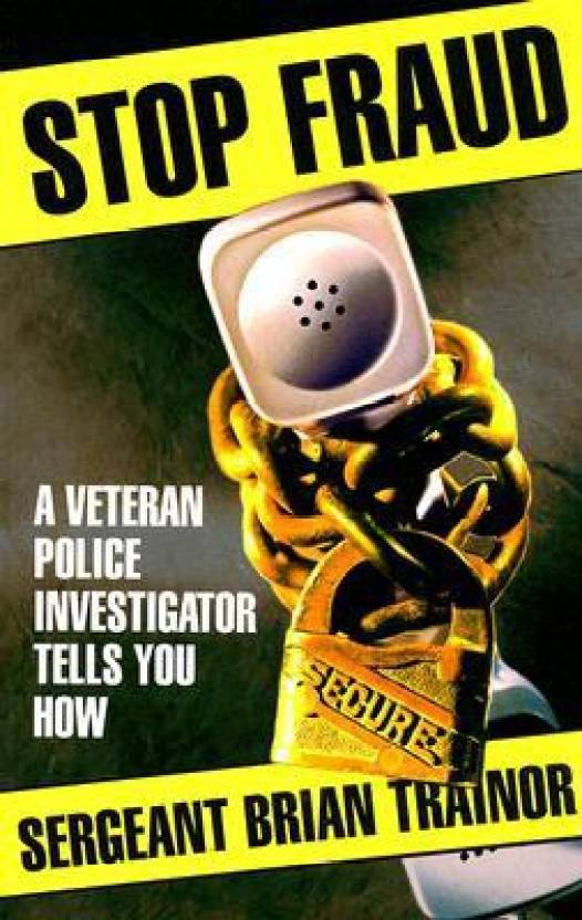 Stop Fraud: A Veteran Police Investigator Shows You How: Buy