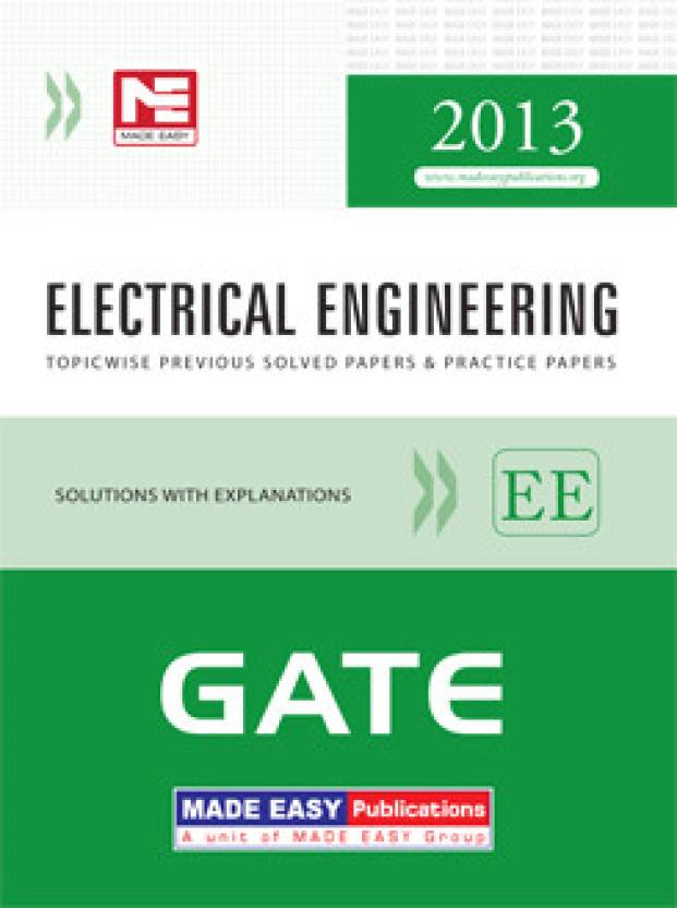 GATE - 2013: Electrical Engineering Topicwise Previous Solved Papers and Practice Papers 5th Edition