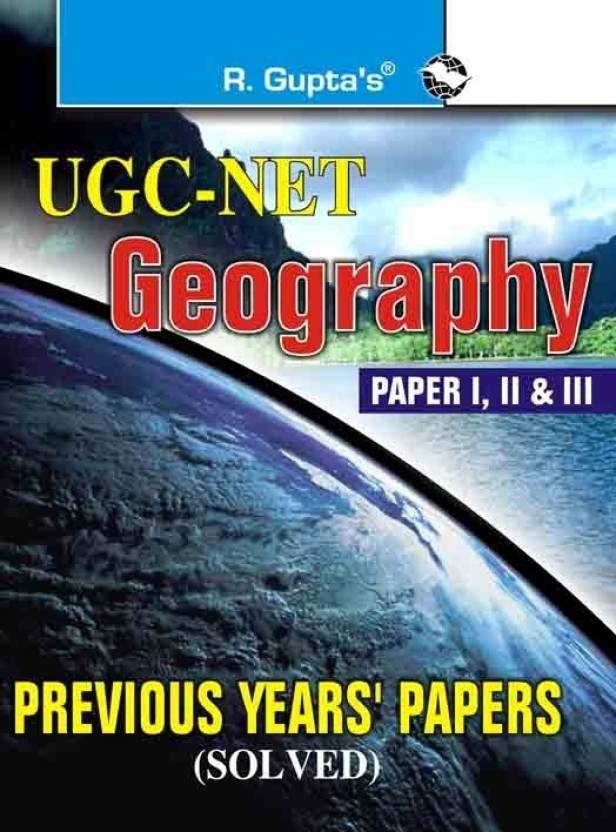 UGC - NET - Geography (Paper 1, 2 & 3) : Previous Year's Papers (Solved) 2018 Edition