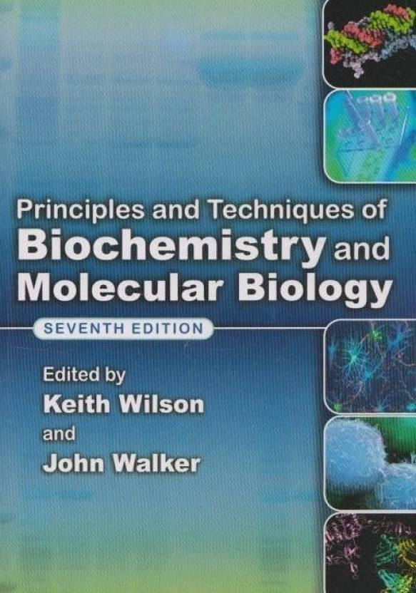 Principles and Techniques of Biochemistry and Molecular Biology 7th  Edition