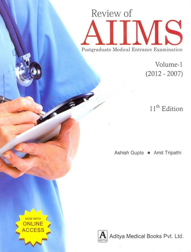 Review of AIIMS : Postgraduate Medical Entrance Examinaions Volume - 1 (2012 - 2007) 11th Edition