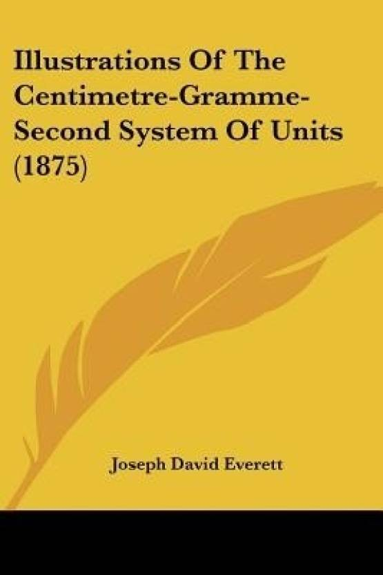 illustrations of the centimetre gramme second system of units 1875